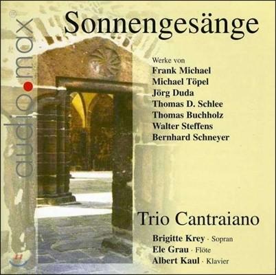 Trio Cantraiano 태양의 노래 - 소프라노, 플루트, 피아노 위한 작품집 (Sonnengesange - Frank Michael / Jorg Duda / Michael Topel)