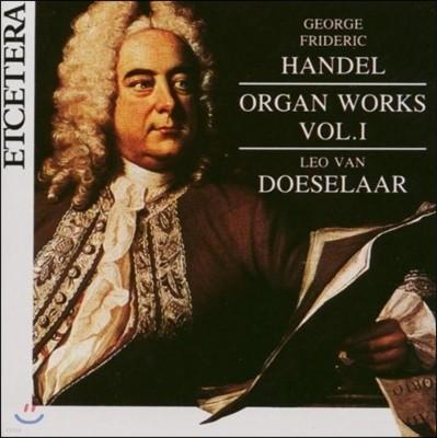 Leo Van Doeselaar 헨델: 오르간 작품 1집 (Handel: Organ Works Vol.1)