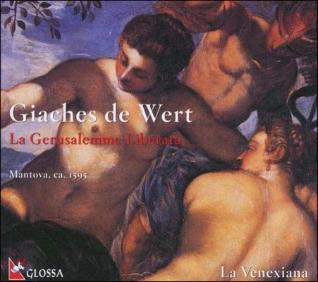 La Venexiana 베르트: 마드리갈 8권 (Wert: Madrigale - La Gerusalemme Liberata)