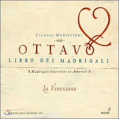La Venexiana 몬테베르디: 마드리갈 8권 '전쟁과 사랑의 마드리갈' (Monteverdi: Ottavo Libro dei Madrigali 'Madrigali Guerrieri et Amorosi')