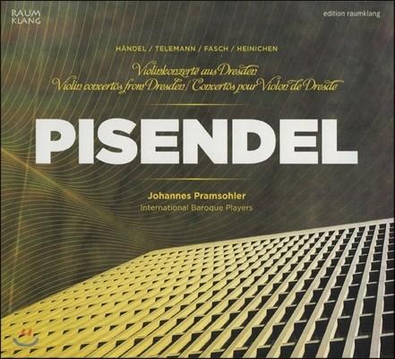 Johannes Pramsohler 드레스덴 궁정을 위한 바이올린 협주곡들 - 피젠델 / 헨델 / 텔레만 (Violin Concertos From Dresden - Pisendel / Handel / Telemann)