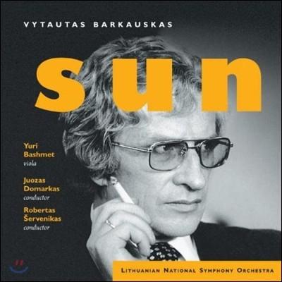 Yuri Bashmet / Robertas Servenikas 바르카우스카스: 오케스트라를 위한 '태양', 비올라 협주곡 (Barkauskas: Sun, Viola Concerto)