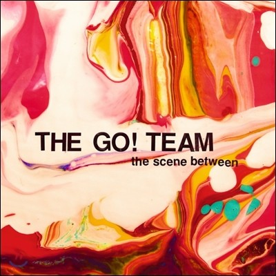 Go! Team - The Scene Between
