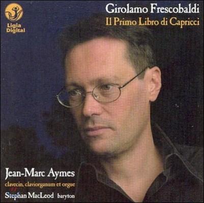 Jean-Marc Aymes 프레스코발디: 카프리치오 1권 (Frescobaldi: Il Primo Libro di Capricci)