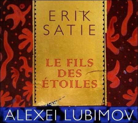 Alexei Lubimov 사티: 별의 아들 (Satie: Le Fils des Etoiles)