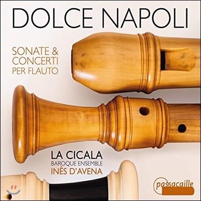 La Cicala 돌체 나폴리 - 만치니 / 피오렌차: 플루트 소나타와 협주곡집 (Dolce Napoli - Mancini / Fiorenza: Flute Sonatas, Concertos)