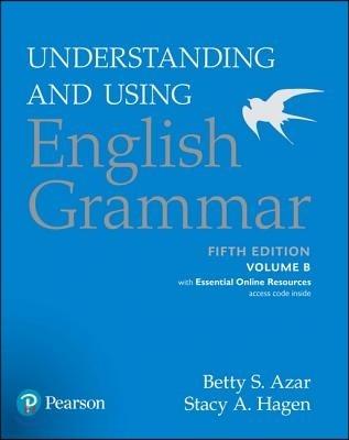 Understanding Using Eng Grammar : Student Book B + Essential Online Resources, 5/E