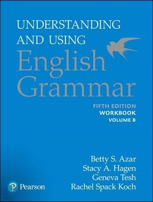 Understanding And Using English Grammar Workbook B With Answer Key , 5/E