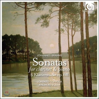 Lorenzo Coppola / Andreas Staier 브람스: 클라리넷 소나타, 피아노 소품 (Brahms: Clarinet Sonatas, Piano Pieces Op.118)