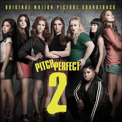 Pitch Perfect 2 (피치 퍼펙트 2: 언프리티 걸즈) OST (Original Motion Picture Soundtrack)