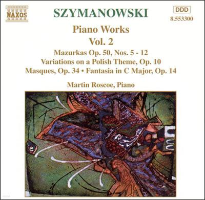 Martin Roscoe 시마노프스키: 피아노 작품 2집 - 마주르카, 폴란드 주제에 의한 변주곡 (Szymanowski: Mazurkas, Variations Op.10)