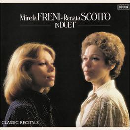 Freni & Scotto In Duet