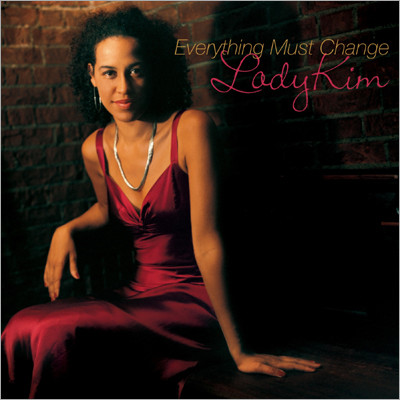 Lady Kim - Everything Must Change