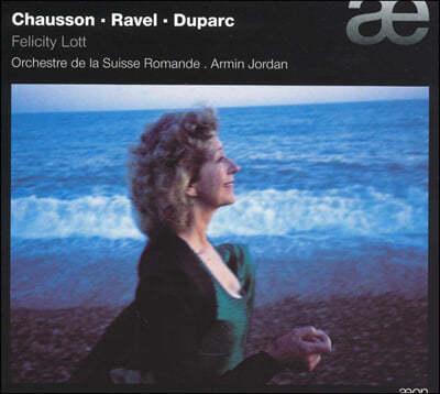 Chausson / Ravel / Duparc : Felicity Lott