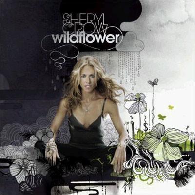 Sheryl Crow - Wild Flower
