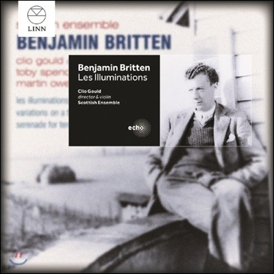 Scottish Ensemble 브리튼: 일루미나시옹, 프랑크 브릿지 주제에 의한 변주곡 (Britten: Serenade, Les Illuminations & Bridge Variations (Britten: Serenade, Les Illuminations, Bridge Variations)