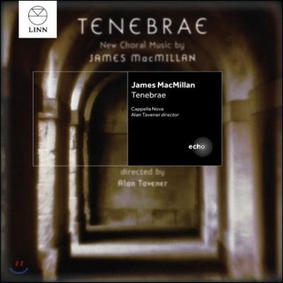 Cappella Nova 제임스 맥밀란: 테네브레 (James MacMillan: Tenebrae Responsories)