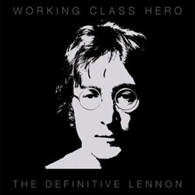 John Lennon - Working Class Hero: The Definitive Lennon