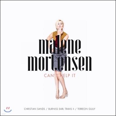 Malene Mortensen - Can't Help It