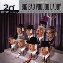 Big Bad Voodoo Daddy - Millennium Collection: 20th Century Masters