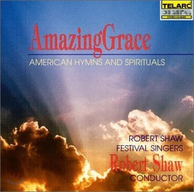 Robert Shaw Festival Singers 미국의 찬송가와 영가 (Amzing Grace - American Hymns and Spirituals)