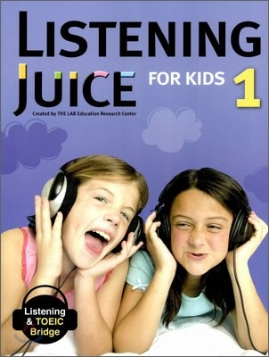 Listening Juice for Kids 1 : Listening & TOEIC Bridge