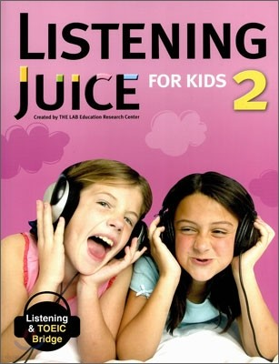 Listening Juice for Kids 2 : Listening & TOEIC Bridge