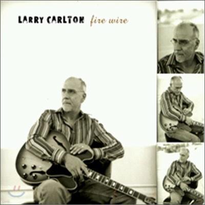 Larry Carlton - Fire Wire