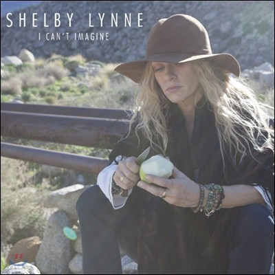 Shelby Lynne (쉘비 린) - I Can't Imagine [LP]