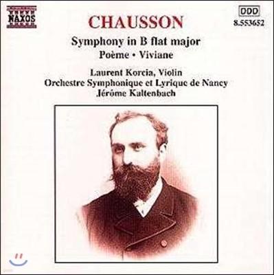 Jerome Kaltenbach 쇼송: 교향곡 (Chausson: Symphony Op.20, Poeme Op.25, Viviane Op.5)