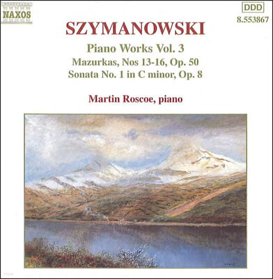 Martin Roscoe 시마노프스키: 피아노 작품 3집 - 마주르카, 소나타 1번 (Szymanowski: Piano Sonata Op.8, Mazurkas Nos.13-16 Op.50)
