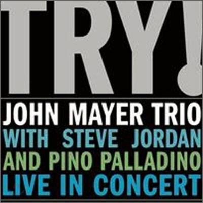 John Mayer Trio - TRY!: John Mayer Trio Live In Concert