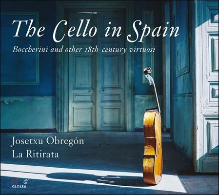 Josetxu Obregon / La Ritirata 스페인의 첼로 - 보케리니와 여러 작곡가들의 첼로 작품들 (The Cello in Spain - Boccherini and other 18th-century virtuosi)