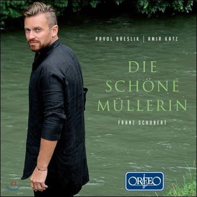 Pavol Breslik / Amir Katz 슈베르트: 아름다운 물방앗간의 아가씨 D.795 (Schubert: Die Schone Mullerin) 파볼 브레슬릭