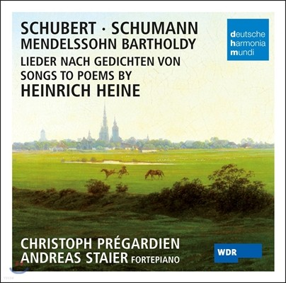 Christoph Pregardien / Andreas Staier 슈만 / 멘델스존 / 슈베르트: 하이네 가곡집 - 시인의 사랑 외 (Schubert / Schumann / Mendelssohn: Songs to Poems by Heinrich Heine)