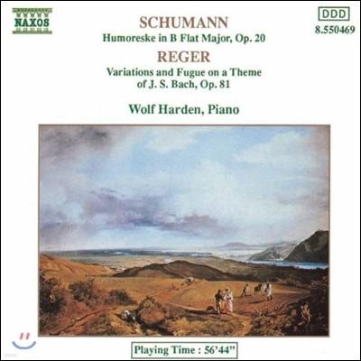 Wolf Harden 슈만: 위모레스크 / 레거: 바흐 주제에 의한 변주곡과 푸가 (Schumann: Humoreske / Reger: Bach Variations & Fugue)