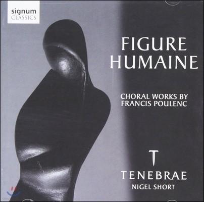 Tenebrae 풀랑: 합창 작품집 - 인간적인 모습 (Poulenc: Choral Works - Figure Humaine)