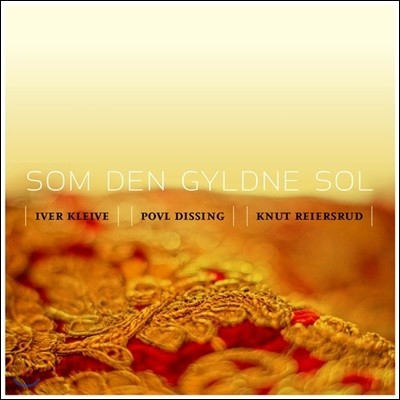 Iver Kleive & Povl Dissing & Knut Reiersrud - Som Dem Gyldne Sol