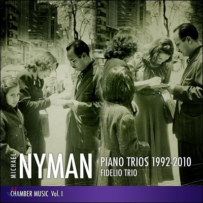 Fidelio Trio 마이클 나이먼: 피아노 트리오 (Michael Nyman: Piano Trios - Chamber Music Volume I)