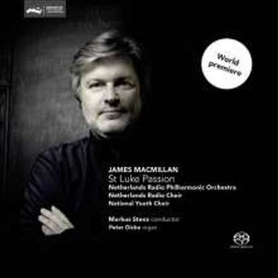 맥밀란: 누가 수난곡 (MacMillan: St. Luke Passion) (SACD Hybrid) - Markus Stenz