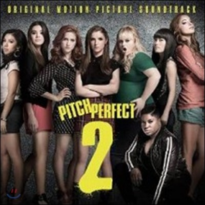Pitch Perfect 2 (피치 퍼펙트 2: 언프리티 걸즈) OST