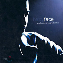 Babyface - A Collection Of His Greatest Hits