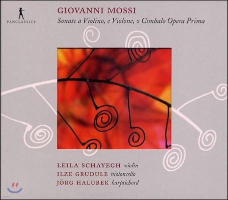 Leila Schayegh 조반니 모시: 6곡의 트리오 소나타 (Giovanni Mossi: Sonate a Violino e Violone, o Cimbalo Opera Prima)