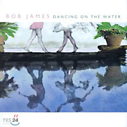 Bob James - Dancing On The Water