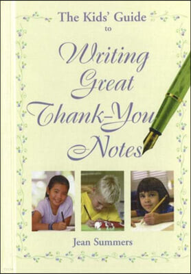The Kids' Guide to Writing Great Thank-You Notes