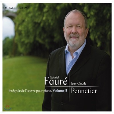 Jean-Claude Pennetier 포레: 피아노 작품 전곡 3집 (Faure: Complete Piano Music Volume 3)