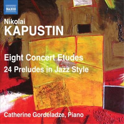 카푸스틴 : 8개의 연주회용 연습곡, 24개의 재즈 스타일 전주곡 (Kapustin : Eight Concert Etudes & 24 Preludes in Jazz Style) - Catherine Gordeladze