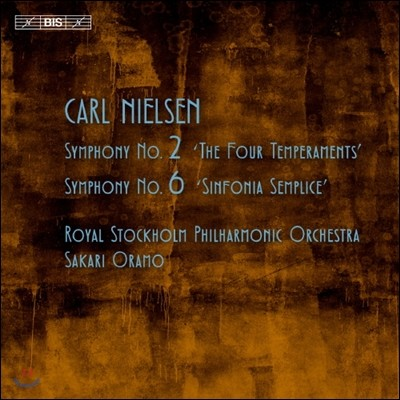 Sakari Oramo 닐센: 교향곡 2번 '4개의 기질', 6번 '단순 교향곡' (Nielsen: Symphony No.2 Op.16, No.6)