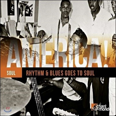 미국의 소울 음악 모음집 (America! Soul: Rhythm & Blues Goes To Soul)