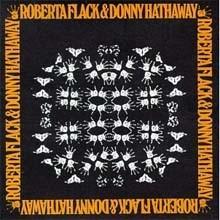 Roberta Flack & Donny Hathaway - Roberta Flack & Donny Hathaway